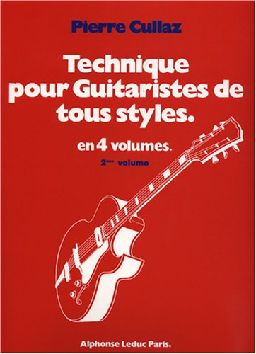 Pierre Cullaz: Technique for All Guitarists - Volume 2