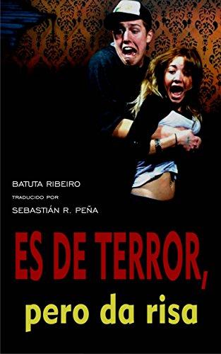 Es de terror, pero da risa (Spanish Edition)
