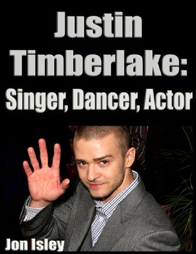 Justin Timberlake: Singer, Dancer, Actor (English Edition)