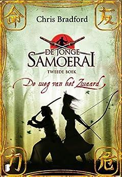 De weg van het zwaard (De jonge Samoerai Book 2) van [Chris Bradford, Jet Matla, Martijn J. Adelmund]
