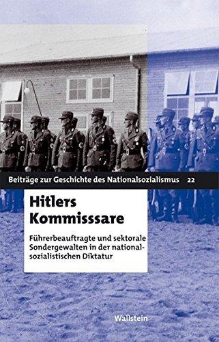 Hitlers Kommissare. Sondergewalten in der nationalsozialistischen Diktatur: Beiträge zur Geschichte des nationalsozialismus, Band 22. by Hg. von Rüdiger Hachtmann und Winfried Süß (2006-09-01)