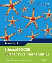 Edexcel Igcse Further Pure Mathematics. Student Book (Edexcel International GCSE) by Greg Attwood (2010-09-01)
