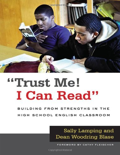 """""""Trust Me! I Can Read"""": Building from Strengths in the High School English Classroom (Language and Literacy Series)"""