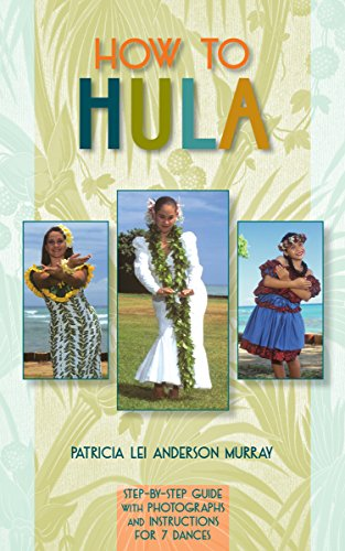 How to Hula: Step-b-step Guide With Photographs and Instructions for 7 Dances