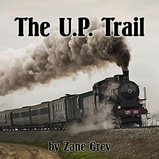 The U. P. Trail                   De :                                                                                                                                 Zane Grey                               Lu par :                                                                                                                                 Jim Roberts                      Durée : 13 h et 17 min     Pas de notations     Global 0,0