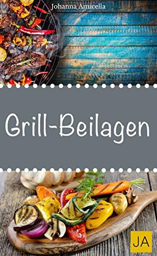 Grillbeilagen - Einfach und schnell - leckere Beilagen zum Grillen. Rezept-Ideen für Salate, Saucen und mehr