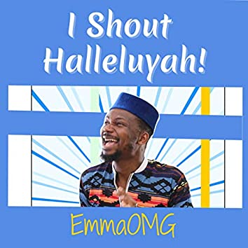 I Shout Hallelujah!