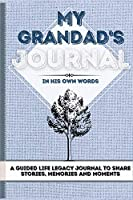My Grandad's Journal: A Guided Life Legacy Journal To Share Stories, Memories and Moments - 7 x 10