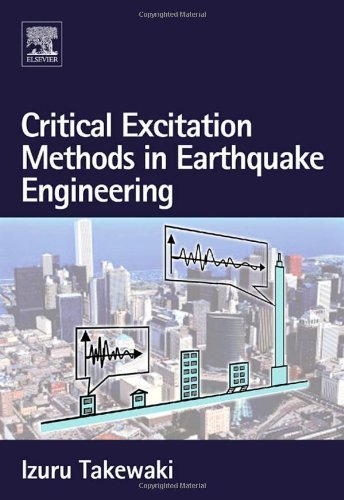 Critical Excitation Methods in Earthquake Engineering (English Edition)
