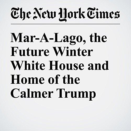 Mar-A-Lago, the Future Winter White House and Home of the Calmer Trump copertina