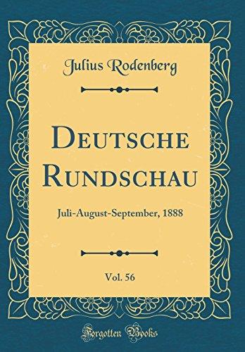 Deutsche Rundschau, Vol. 56: Juli-August-September, 1888 (Classic Reprint)