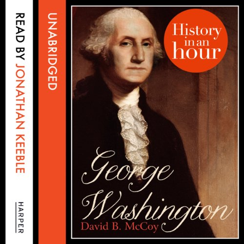 George Washington: History in an Hour audiobook cover art