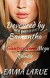 Devoured by Samantha: A Giantess Vore MEGA Bundle