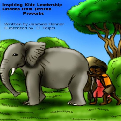 Inspiring Kidz Leadership Lessons from African Proverbs audiobook cover art