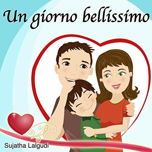 Libro per bambini: Un giorno bellissimo: Libro per bambini per San Valentino....