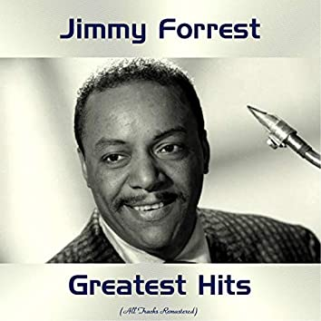 Jimmy Forrest Greatest Hits (All Tracks Remastered)