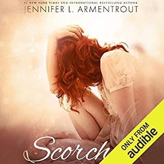 Scorched                   Written by:                                                                                                                                 Jennifer L. Armentrout                               Narrated by:                                                                                                                                 Natasha Soudek,                                                                                        Kyle Mason                      Length: 8 hrs and 33 mins     Not rated yet     Overall 0.0