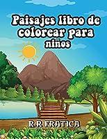 Paisajes libro de colorear para niños: Libro de colorear relajante para niños y adolescentes con divertidas y fáciles páginas para colorear con hermosos paisajes