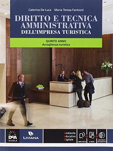 Diritto e tecnica amministrativa dell'impresa turistica. Per la 5ª classe delle Scuole superiori indirizzo turismo. Con e-book. Con espansione online