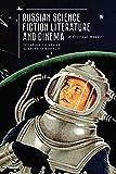 Russian Science Fiction Literature and Cinema: A Critical Reader (Cultural Syllabus) - Anindita Banerjee