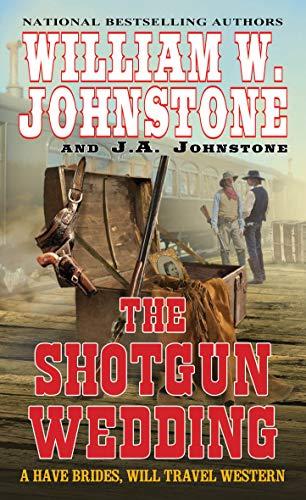 The Shotgun Wedding (Have Brides, Will Travel Book 2)