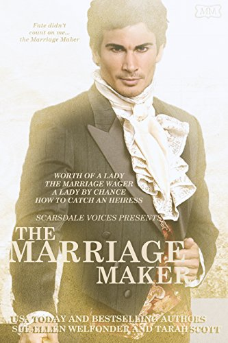 The Marriage Maker: The Original Collection : Worth of a Lady, The Marriage Wager, A Lady By Chance, How to Catch an Heiress (English Edition)