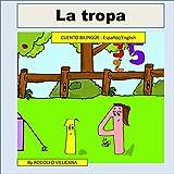 la tropa: Cuento bilingüe ( Español/English)