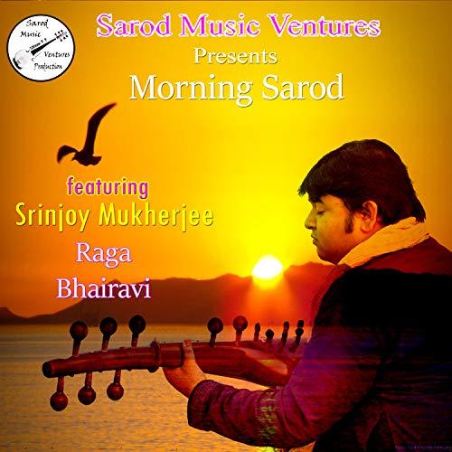 Morning Sarod Raga Bhairavi