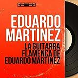 La Guitarra Flamenca de Eduardo Martinez (Mono Version)