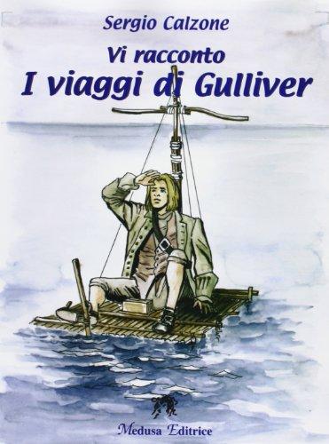 Vi racconto I viaggi di Gulliver. Con espansione online