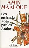 Les croisades vues par les arabes (Essais et documents) - Format Kindle - 6,49 €