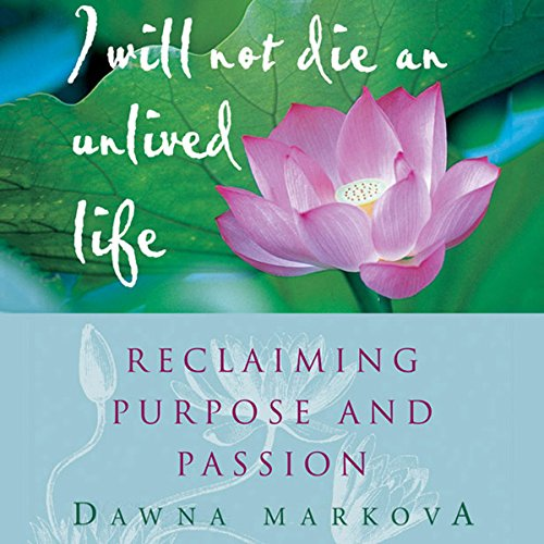 I Will Not Die an Unlived Life: Reclaiming Purpose and Passion cover art