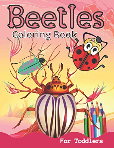 Beetles Coloring Book For Toddlers: An Adorable Beetles Coloring Book for Toddlers And Preschool Kids