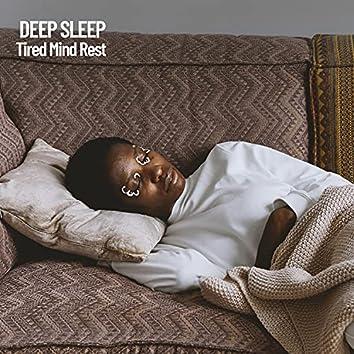 Deep Sleep: Tired Mind Rest