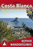Costa Blanca: Denia – Calpe – Benidorm – Alcoy – Alicante – Orihuela, 51 Touren (Rother Wanderführer)