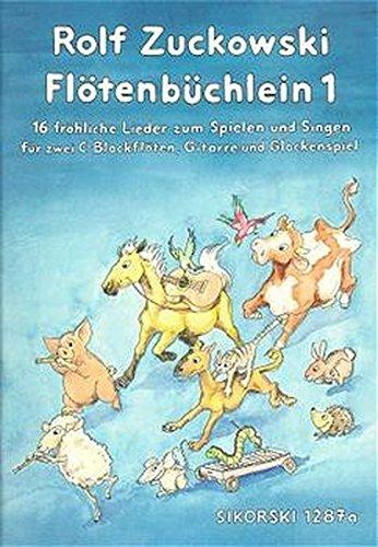 Flötenbüchlein. 16 fröhliche Lieder für 2 C-Blockflöten, Gitarre und Glockenspiel: Flötenbüchlein, Bd.1: 16 fröhliche Lieder zum Spielen und Singen ... und Grifftabellen für Blockflöte und Gitarre