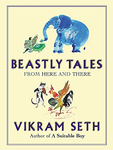 Beastly Tales: Enchanting animal fables in verse from the author of A SUITABLE BOY, to be enjoyed by young and old alike