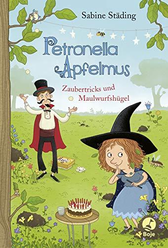 Petronella Apfelmus: Zaubertricks und Maulwurfshügel. Band 8