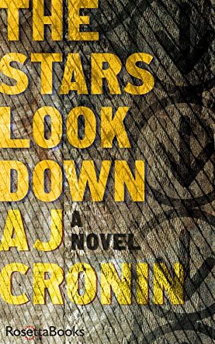 Read The Stars Look Down By Aj Cronin