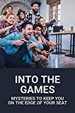 Into The Games: Mysteries To Keep You On The Edge Of Your Seat: Litrpg Fantasy Books (English Edition)