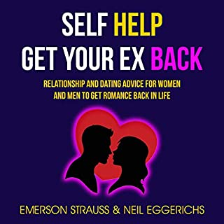 Self Help: Get Your Ex Back: Relationship And Dating Advice For Women And Men To Get Romance Back In Life audiobook cover art