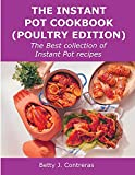 The Instant Pot Cookbook (Poultry Edition): The Best collection of Instant Pot recipes