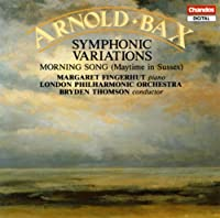 Bax: Symphonic Variations / Morning Song (Maytime in Sussex) (1992-10-28)