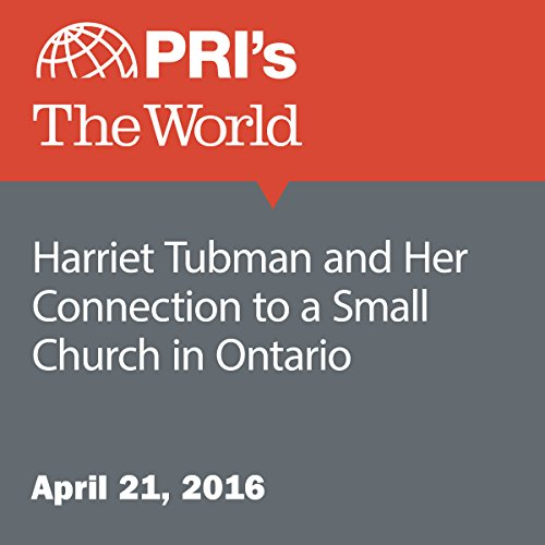 Harriet Tubman and Her Connection to a Small Church in Ontario audiobook cover art