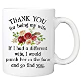 Thank You For Being My Wife Coffee Mug - 11oz Cup For Your Wifey, Soulmate, Parnter, Couple, Her - Wedding Anniversary, Valentine's Day, Birthday, Christmas, Mother's Day Mug