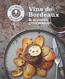 Les vins de Bordeaux : accords gourmands (Guides Hachette Vin)