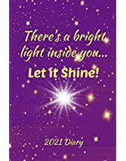 There's a Bright Light Inside You... Let It Shine! 2021 Diary: Week-to-View Planner (6