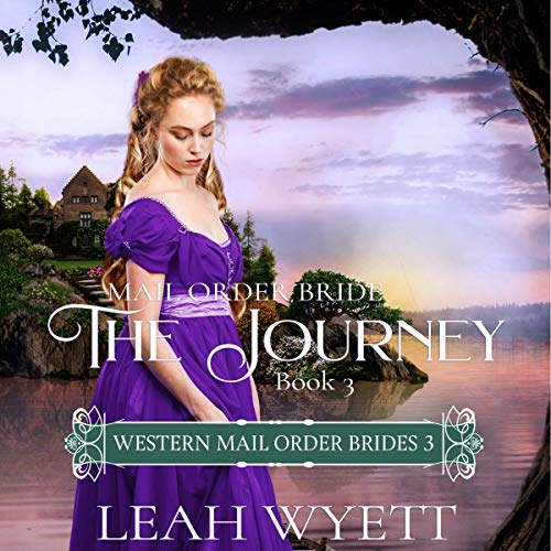 Mail Order Bride - The Journey, Book 3 audiobook cover art