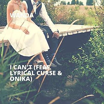 I Can't (feat. Lyrical Curse & Onika)