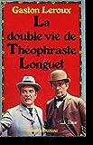 La Double vie de Théophraste Longuet - Presses de la Renaissance
